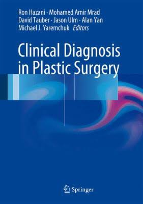 Clinical Diagnosis in Plastic Surgery. Edited by David Tauber, MD